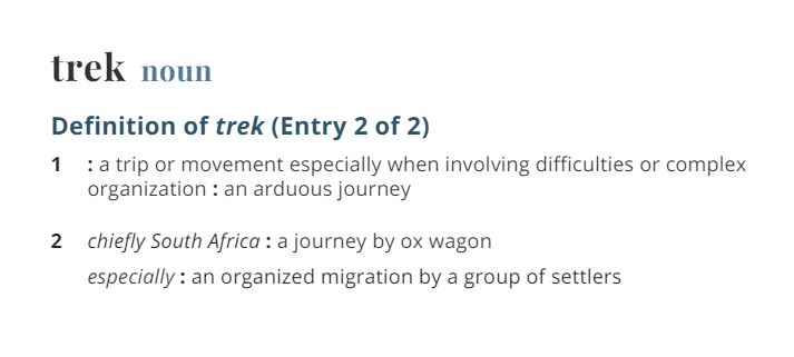 Wondering what is trekking? Here is the definition of it straight from the dictionary.